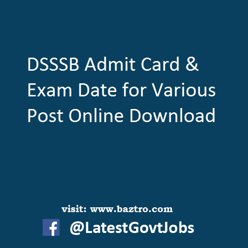 DSSSB Admit Card & Exam Date for Various Post Online Download