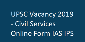 UPSC Vacancy 2019 - Civil Services Online Form IAS IPS